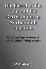 The Barrel of the Gun and the Barrel of Oil in the North-South Equation (World O