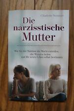 Charlotte Sommer: Die narzisstische Mutter