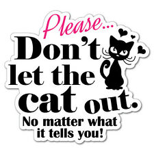 Don't Let The Cat Out Warning Home Sticker  #7484EN-W