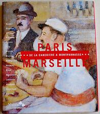 Paris - Marseille, de la Canebière à Montparnasse éd Musée de Montparnasse