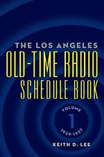 The Los Angeles Old-Time Radio Schedule Book Volume 1, 1929-1937, Lee, D.,,
