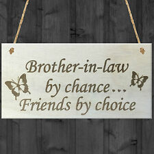 Brother In Law By Chance Friends By Choice Wooden Hanging Plaque Friendship Gift