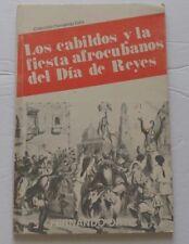 LOS CABILDOS Y LA FIESTA AFROCUBANOS DEL DIA DE REYES FERNANDO ORTIZ CUBA FOLK