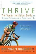 Thrive: The Vegan Nutrition Guide to Optimal Performance in Sports and Life, Bre
