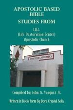 Apostolic Based Bible Studies from L.R.C. (Life Restoration Center) Apostolic Ch