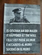 BERLIN~CELA S'EST PASSE AU MUR~ES GESCHAH AN DER MAUER~IT HAPPENED AT THE WALL~