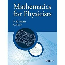 Mathematics for Physicists by Brian R. Martin, Graham P. Shaw (Paperback, 2015)