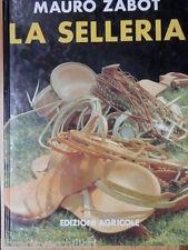 LA SELLERIA Mauro Zabot Edizioni Agricole redini frusta briglieria selle cavallo