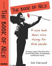 The Book of Nice: A Nice Book About Nice Things for Nice People by Chetwynd, Jos