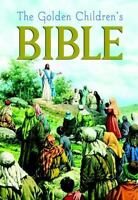 The Golden Children's Bible: By Golden Books