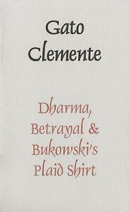 "GATO CLEMENTE ""DHARMA, BETRAYAL & BUKOWSKI'S PLAID SHIRT"" SIGNED BOTTLE OF SMOKE"