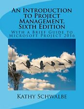 An Introduction to Project Management, Sixth Edition by Kathy Schwalbe