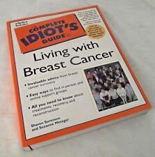 Complete Idiot's Guide Living Breast Cancer Survivor Advice Treatments Sorenson