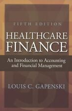 Healthcare Finance : An Introduction to Accounting and Financial Management...