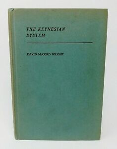 The Keynesian System David McCord Wright 1962 (Authors personal copy & letters)