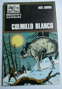 BIBLIOTECA ILUSTRADA comic mexican WHITE FANG JACK LONDON illustrated NOW AGE
