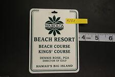 Waikoloa Beach Resort Kings Course Dennis Rose PGA Director of Golf Bag Tag