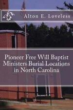 Pioneer Free Will Baptist Ministers Burial Locations in North Carolina by...
