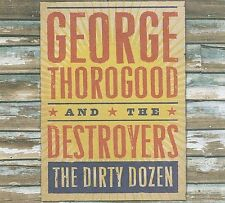 The Dirty Dozen [Slipcase] by George Thorogood (Vocals/Guitar) (CD, Jul-2009,...