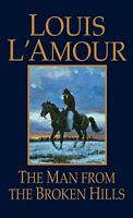 The Man from the Broken Hills: A Novel by Louis LAmour