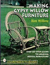 Making Gypsy Willow Furniture by Bim Willow (1998, Paperback)