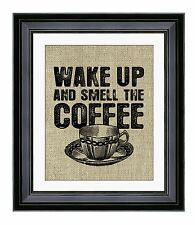 Wake up and smell the coffee, Burlap Print, Kitchen Decor, Housewarming Gift