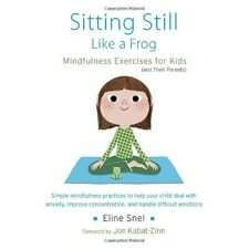 Sitting Still Like a Frog Mindfulness Exercises for Kids Children Anxiety Book