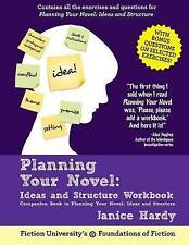 Planning Your Novel: Ideas and Structure Workbook: A Companion Book to Planning