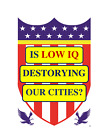 """""""Is Low IQ Destroying Our Cities?"""" Fridge Magnet Republican Pro-American"""