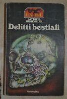 PATRICIA HIGHSMITH - DELITTI BESTIALI - ED: NARRATIVA CLUB - ANNO: 1984 (HW)