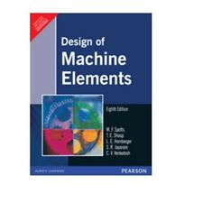 Design of Machine Elements by L. E. Hornberger, M. F. Spotts, Terry E. Shoup ...