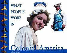 What People Wore in Colonial America (Clothing, Costumes, and Uniforms-ExLibrary