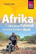 Afrika - Mit dem Fahrrad in eine andere Welt  Joachim Held Velotraum Reise
