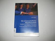 Die wissenschaftliche Abschlussarbeit von Lothar Wagner , 2. Aufl. 2009