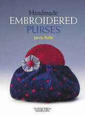 Handmade Embroidered Purses: Using Free Machine Embroidery, Rolfe, Jenny, Very G