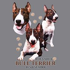 If Not a Bull Terrier its Just a Dog  Tote