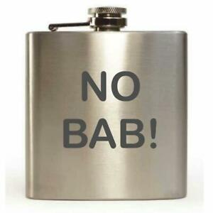 'No Bab!' 6oz Hip Flask