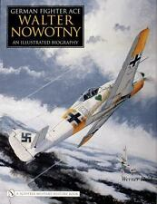 Book - German Fighter Ace Walter Nowotny: An Illustrated Biography
