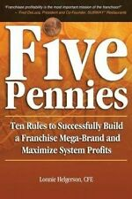Five Pennies: Ten Rules to Successfully Build a Franchise Mega-Brand and Maximi…