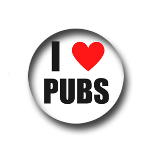 I LOVE PUBS PIN BADGE (1 inch / 25mm) CHEAP POSTAGE FOR BULK BUYS