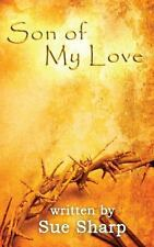 Son of My Love by Sue Sharp (2013, Paperback)