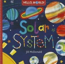 Hello, World! Solar System by McDonald, Jill (Board book book, 2016)