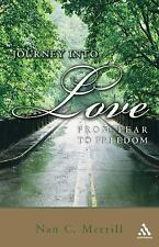 Journey into Love: From Fear to Freedom, Christian Living, Inspirational, Religi