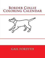 Border Collie Coloring Calendar by Gail Forsyth (2014, Paperback)
