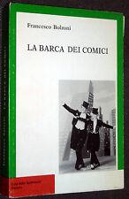 LA BARCA DEI COMICI FRANCESCO BOLZONI 1°ED 1986 ENTE DELLO SPETTACOLO CINEMA TV