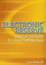 Electronic Reserve: A Manual and Guide for Library Staff Members, Excellent Book