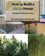 How to Build a Hemp House by Paul Benhaim and Klara Marosszeky (2011, Paperback)