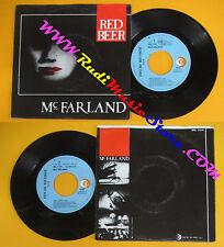 LP 45 7'' MCFARLAND Red beer I'm lost 1986 italy RICORDI SRL 11041 cd mc dvd*vhs