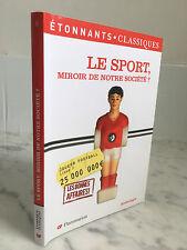 Le Sport Miroir de notre société ? Flammarion Anthologie 2011