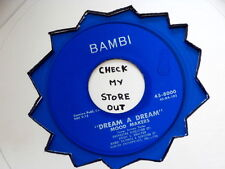 MOOD MAKERS~ DREAM A DREAM~ BLUE WAX~ VG++~ DOLORES~BAMBI ~ DOO WOP 45